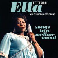 Ella Fitzgerald - Songs In a Mellow Mood + 2