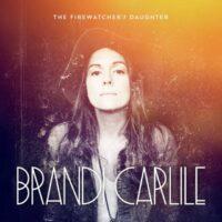 Brandi Carlile - Firewatcher's Daughter