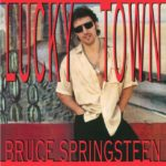 Bruce Springsteen - Lucky Town
