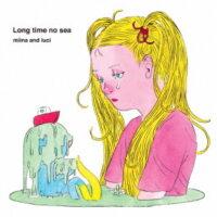Miina And Luci - Long Time No Sea