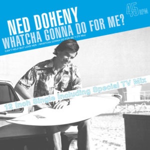 Ned Doheny - Whatcha Gonna Do For Me?