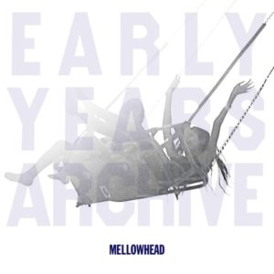 Mellowhead - Early Years Archive Essential 2