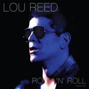 Lou Reed - Rock 'N' Roll (Blue Vinyl)
